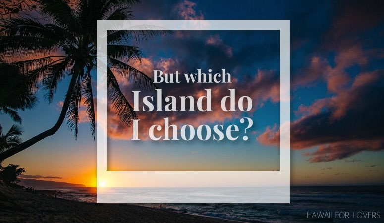 which island to i visit in hawaii