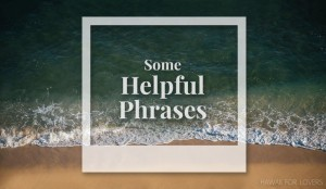 helpful phrases you might hear