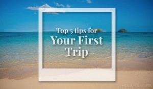 top 5 tips for first trip to hawaii