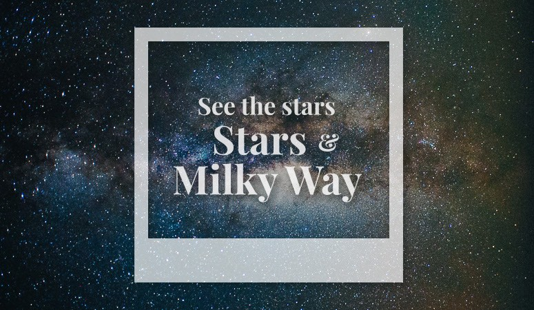 see the stars and milky way